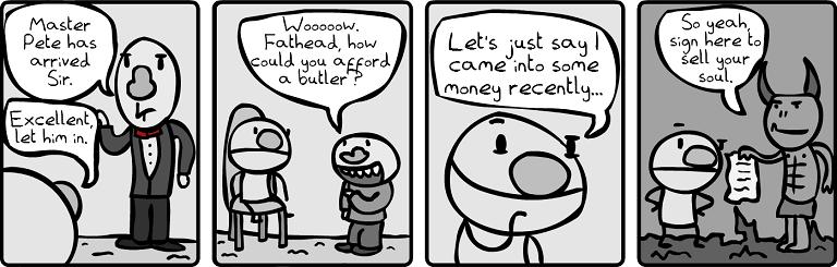 Fathead gets a Butler [Part 1]